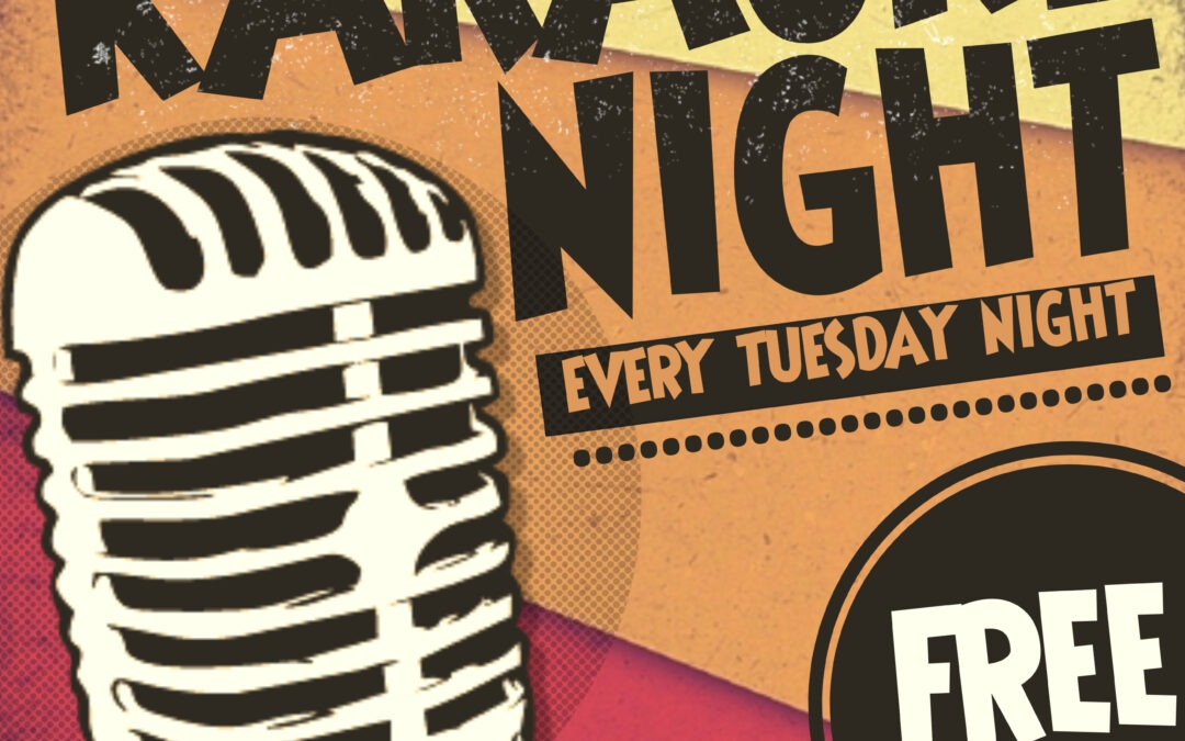 Don't Miss Our Karaoke Nights Every Tuesday
